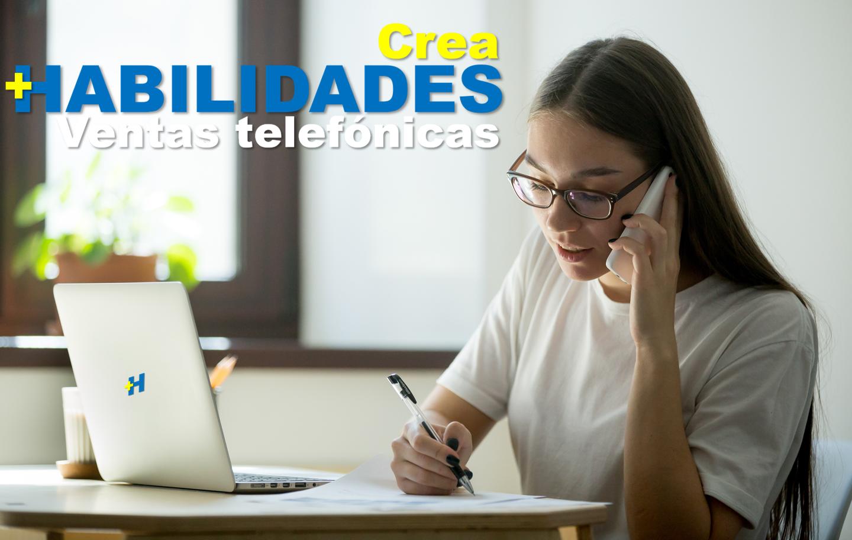 Crea +Habilidades en Ventas telefónicas